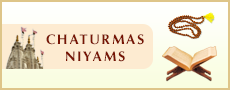 Chaturmas Niyams - disciplines to observe for four months