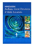 Hinduism: Sadhana, Great Devotees & Rishi Scientists