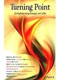 Turning Point - Part 2: Enlightening Essays on Life