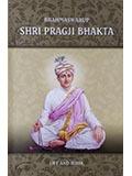 Brahmaswarup Shri Pragji Bhakta: Life and Work