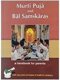 Murti Puja and Bal Samskaras - a handbook for parents