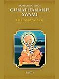 Aksharbrahman Gunatitanand Swami, Part 1